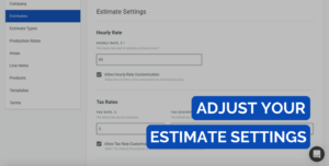 Painting contractors can adjust estimate settings easily
